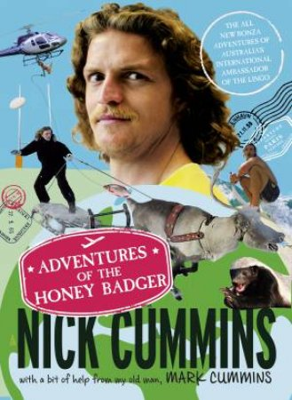 The Adventures Of The Honey Badger by Nick Cummins