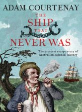 The Ship That Never Was The Greatest Escape Story Of Australian Colonial History
