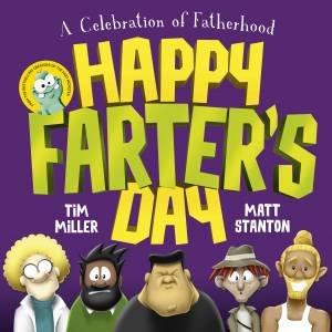 Happy Farter's Day by Tim Miller & Matt Stanton
