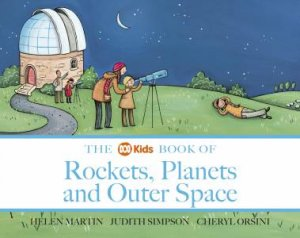 The ABC Book of Rockets, Planets and Outer Space by Helen Martin, Judith Simpson & Cheryl Orsini