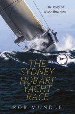 Sydney Hobart Yacht Race by Rob Mundle