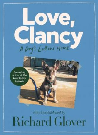 Love, Clancy by Richard Glover