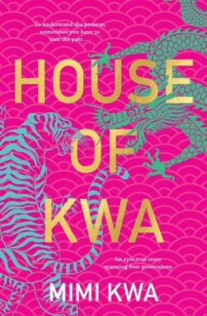 House Of Kwa by Mimi Kwa