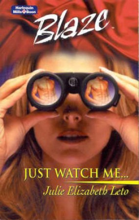 Just Watch Me by Julie Elizabeth Leto