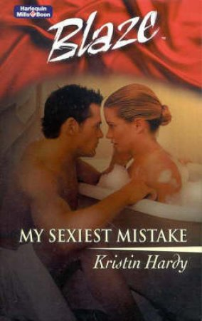 Blaze: My Sexiest Mistake by Kristin Hardy