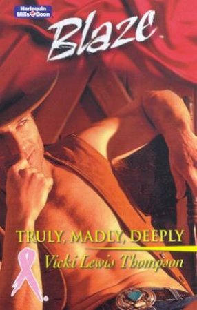 Blaze: Trueblood Texas: Truly, Madly, Deeply by Vicki Lewis Thompson