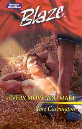 Blaze: Trueblood Texas: Every Move You Make by Tori Carrington
