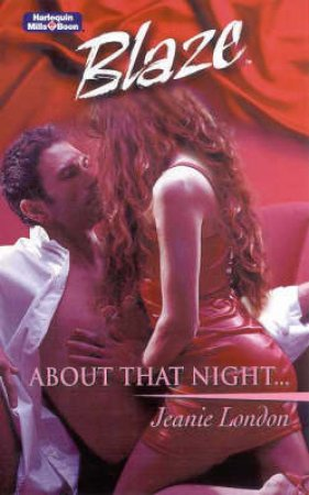 Blaze: About That Night by Jeanie London