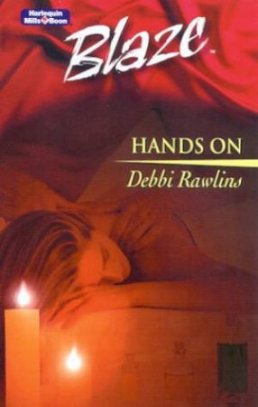 Blaze: Trueblood Texas: Hands On by Debbi Rawlins