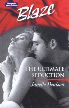 Blaze: The Ultimate Seduction by Janelle Denison