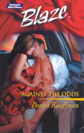 Blaze: Against The Odds by Donna Kauffman