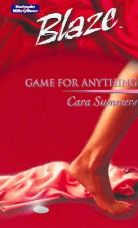 Blaze: Game For Anything by Cara Summers