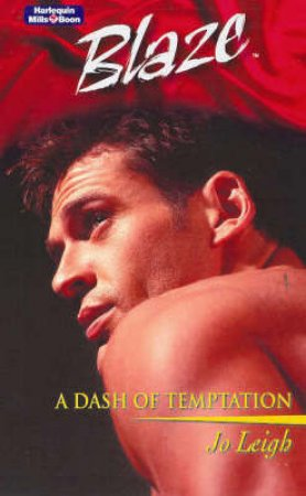 Blaze: A Dash Of Temptation by Jo Leigh
