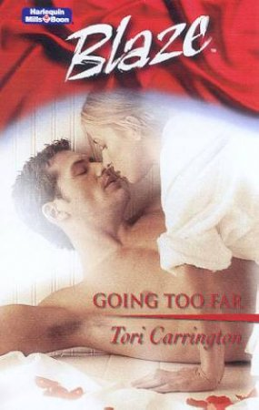 Blaze: Legal Briefs: Going Too Far by Tori Carrington