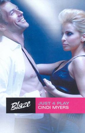 Blaze: Just 4 Play by Cindi Myers