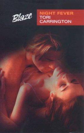 Blaze: Night Fever by Tori Carrington