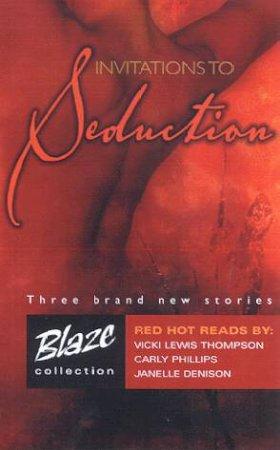 Blaze: Invitations To Seduction Anthology by V L Thompson & C Phillips & J Denison