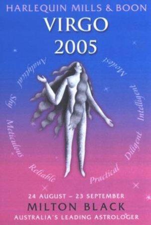Harlequin Mills & Boon: 2005 Horoscope: Virgo by Milton Black -  9780733550911 - QBD Books