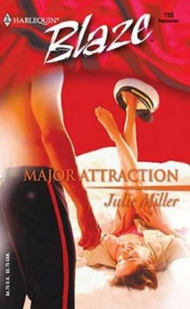 Blaze150: Major Attraction by Julie Miller