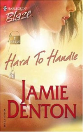 Blaze: Hard To Handle by Jamie Denton