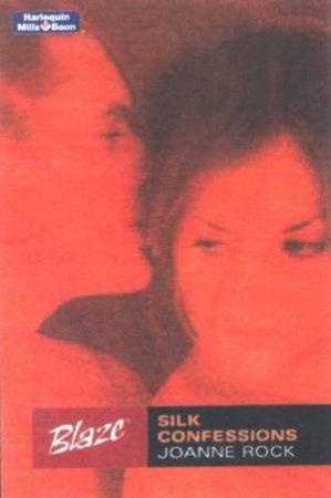 Blaze: Silk Confessions by Joanne Rock