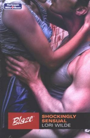 Blaze: Shockingly Sensual by Lori Wilde