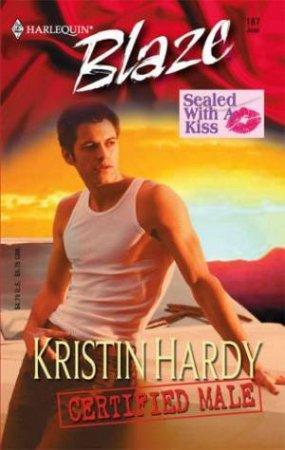 Blaze: Sealed With A Kiss: Certified Male by Kristin Hardy