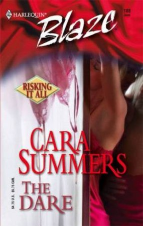 Blaze: Risking It All: The Dare by Cara Summers