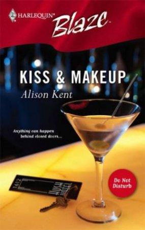 Blaze: Kiss & Makeup by Alison Kent