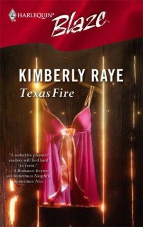 Blaze: Texas Fire by Kimberly Raye