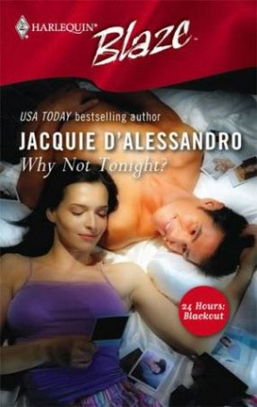Blaze: Why Not Tonight? by Jacquie D'alessandro