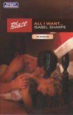 Blaze: All I Want by Isabel Sharpe