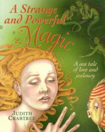A Strange And Powerful Magic by Judith Crabtree