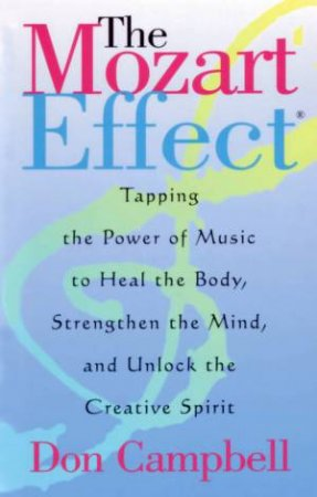 The Mozart Effect by Don Campbell
