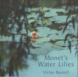 Monet's Water Lilies by Vivian Russell