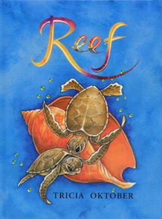Reef by Tricia Oktober