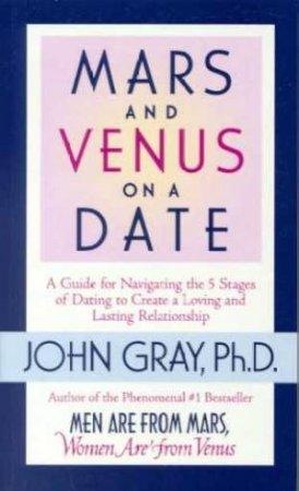 Mars & Venus On A Date by John Gray