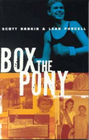 Leah Purcell: Box The Pony by Scott Rankin & Leah Purcell