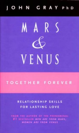 Mars & Venus Together Forever by John Gray