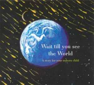 Wait Till You See The World by Peter Rush