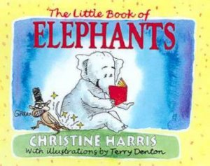 The Little Book of Elephants by Christine Harris