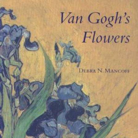 Van Gogh's Flowers by Debra N Mancoff
