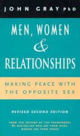 Men, Women & Relationships by John Gray