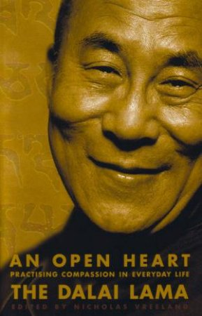 An Open Heart: Practising Compassion In Everyday Life by The Dalai Lama