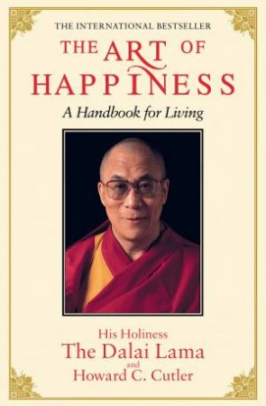The Art of Happiness by Dalai Lama XIV & Howard C. Cutler