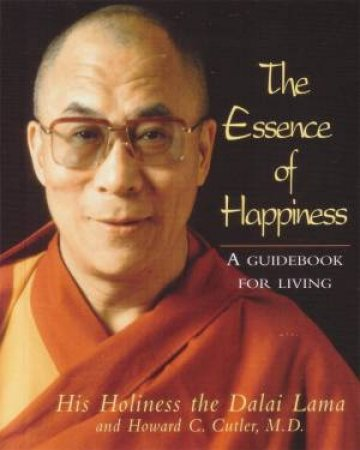 The Essence Of Happiness By The Dalai Lama Amp Dr Howard C border=