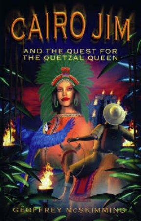 Cairo Jim And The Quest For The Quetzel Queen