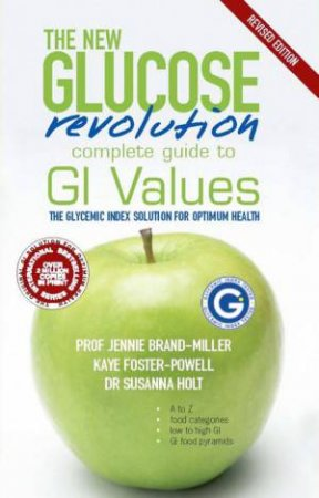 The New Glucose Revolution: Complete Guide To GI Values - 2 Ed by Jennie Brand-Miller