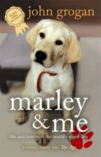 Marley And Me Life And Love With The Worlds Worst Dog