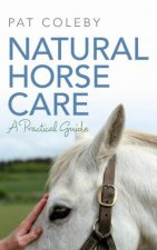 Natural Horse Care A Practical Guide